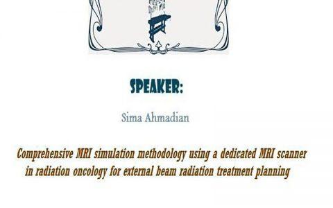 برنامه درمانی جامع شبیه سازی ام آر آی با استفاده از یک اسکنر اختصاصی ام آر آی آی در انکولوژی پرتویی برای پرتوهای خارجی- سیما احمدیان