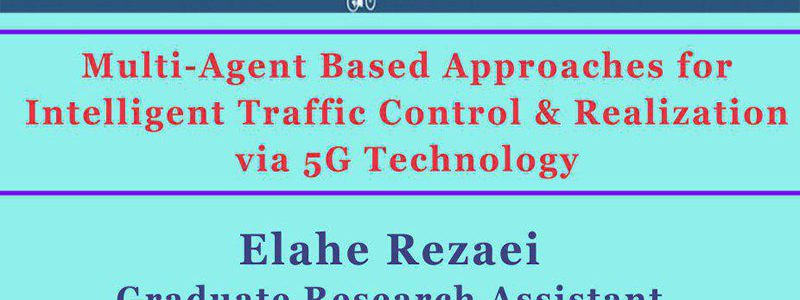 رویکردهای چند عامل برای کنترل هوشمند ترافیک از طریق فناوری فایو جی- الهه رضایی