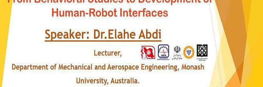 چالش های عصب علمی، مکانیکی و کنترل در دستکاری سه دستی: از مطالعات رفتاری تا توسعه رابط های انسان و ربات- دکتر الهه عبدی
